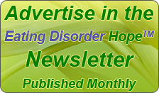 Advertise in the Eating Disorder Hope Newsletter