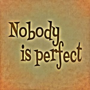 Nobody Is Perfect Sign for perfectionism and bulimia