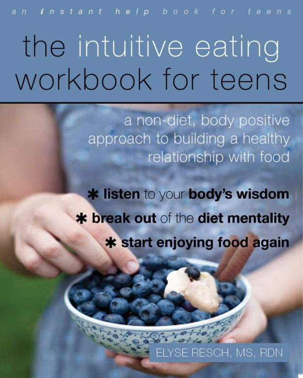 The Intuitive Eating Work for Teens Book Cover - 8-19-19
